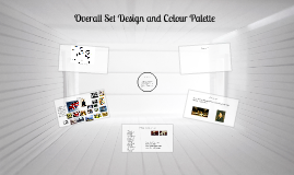 Overall Set Design and Colour Palette