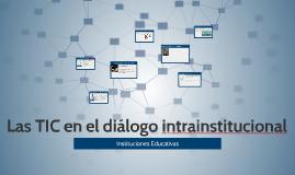 Las TIC en el diálogo intrainstitucional