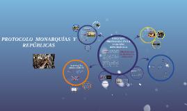 Copy of PROTOCOLO MONARQUÍAS Y REPÚBLICAS (todo integrado)