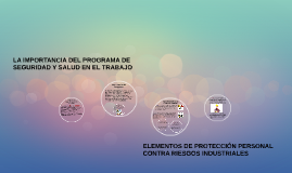 LA IMPORTANCIA DEL PROGRAMA DE SEGURIDAD Y SALUD EN EL TRABA
