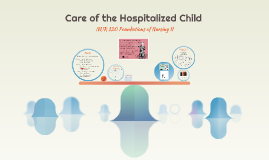 Care of the Hospitalized Child