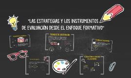 """Copy of """"LAS ESTRATEGIAS Y LOS INSTRUMENTOS  DE EVALUACIÓN DESDE EL ENFOQUE FORMATIVO"""""""