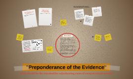 """Preponderance of the Evidence"""