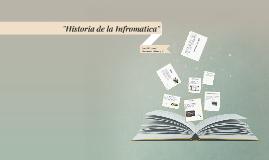 """Copy of """"Historia de la Infromatica"""""""
