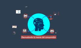 """""""Insights que desnudan nuestra mente y la de nuestros consum"""