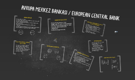 AVRUPA MERKEZ BANKASI / EUROPEAN CENTRAL BANK