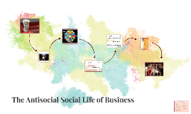 The Antisocial Social Life of Business