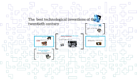 The best technological inventions of the twentieth centu