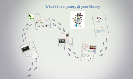Copy of What's the mystery @ your library