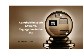 Copy of Apartheid in South Africa vs. Segregation in the U.S