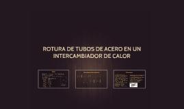 ROTURA DE TUBOS DE ACERO EN UN INTERCAMBIADOR DE CALOR