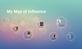 My Map of influence