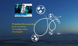 Problemas Eticos-sociales en el Uso de las Tecnologías de la Información