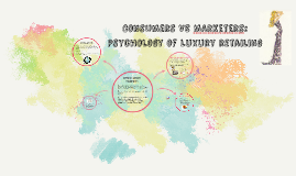 Consumers VS MArketers: Psychology of Luxury retailing