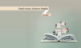 Final review Eastern Studies