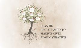 PLAN DE RECLUTAMIENTO MASIVO NIVEL ADMINISTRATIVO