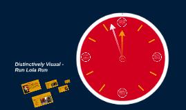 Copy of Distinctively Visual - Run Lola Run