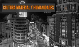 CULTURA MATERIAL Y HUMANIDADES