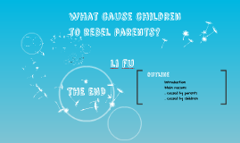 What cause children to rebel against their parents