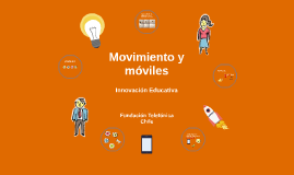 Movimiento y Móviles