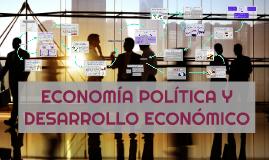 Copy of Copy of ECONOMÍA POLÍTICA Y DESARROLLO ECONÓMICO