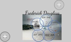 Frederick Douglass, Timeline to Freedom 2016