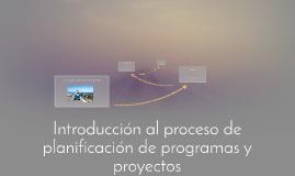Introducción al proceso de planificación de programas y proy