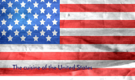 The cuisine of the United States