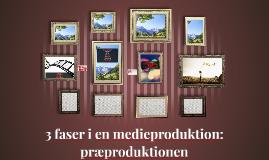 3 faser i en medieproduktion