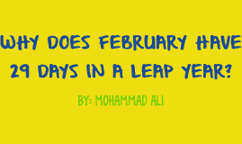 Why does February have 29 Days in a Leap Year? - Mohammad Ali - Pre-AP Math
