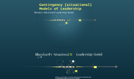 Contingency (situation) Models of Leadership
