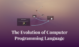 The Evolution of Computer Programming Language