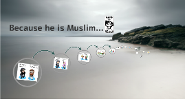 Because he is Muslim...