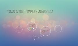 Proyecto de vida - Formación Universitaria