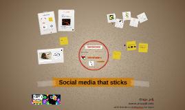Social media that sticks