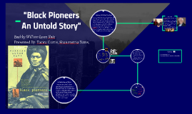 Copy of Black Pioneers an untold story