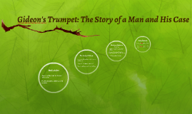 Gideon's Trumpet: The Story of a Man and His Case