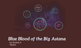 Copy of Blue Blood of the BIg Astana