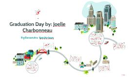 Graduation Day by: Joelle Charbonneau