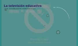 Copy of La televisión educativa