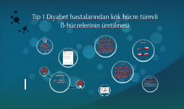 Tip 1 Diyabet hastalarından kök hücre türevli