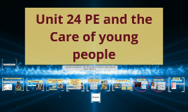 3.2 Unit 24 Pe and the Care of Children: Learning and Methods