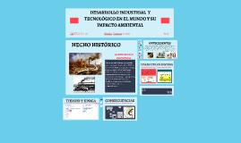 Copy of DESARROLLO INDUSTRIAL  Y TECNOLOGICO EN EL MUNDO Y SU IMPACT