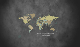 Poverty conqures the world