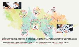 MODULO I: CONCEPTOS Y GENERALIDADES DEL PRESUPUESTO EMPRESAR