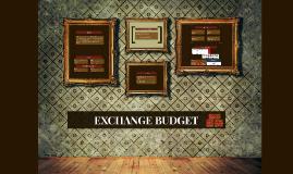 EXCHANGE BUDGET