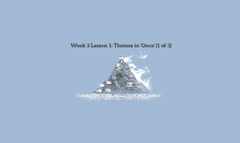 Week 3 Lesson 1: Themes in 'Once' (1 of 3)