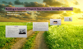 Part 1 - Building a Context of Hope in Your Practice: Seeing Possibilities