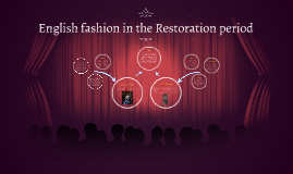 Copy of Fashion in the English Restor