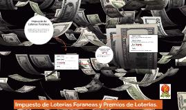 Impuesto de Loterias Foraneas y Premios de Loterias.